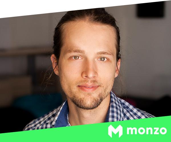 Jonas Huckstein   CTO, Monzo,  Forbes 30 under 30