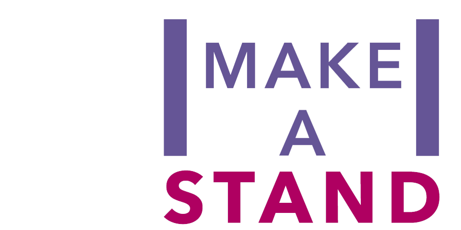 We are proud supporters of the Make a Stand campaign - Click here to find out more