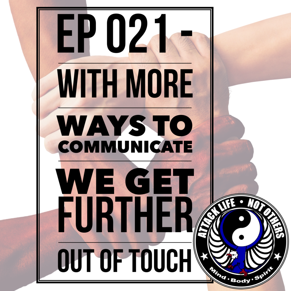 Ep 021 - With More Ways to Communicate We Get Further Out of Touch