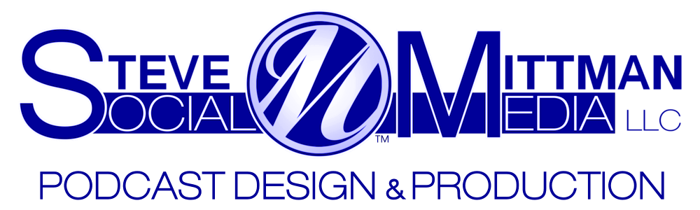 Podcast design & production:    Steve Mittman Social Media, LLC