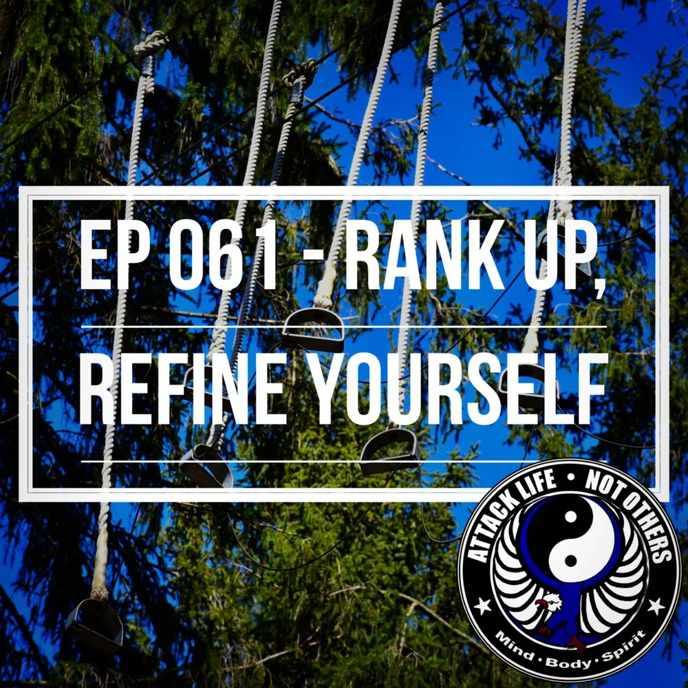 ep 061 - rank up, refine yourself