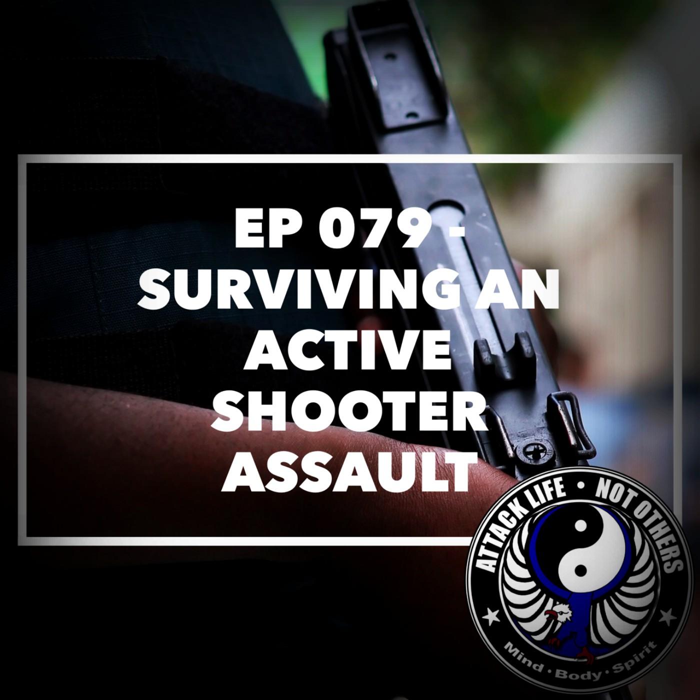 Ep 079 - Surviving an Active Shooter Assault — Podcast