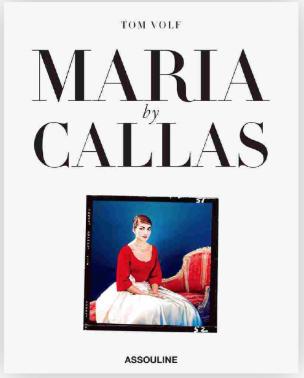 Maria By Callas, Éditions Assouline, Écrit par Tom Volf