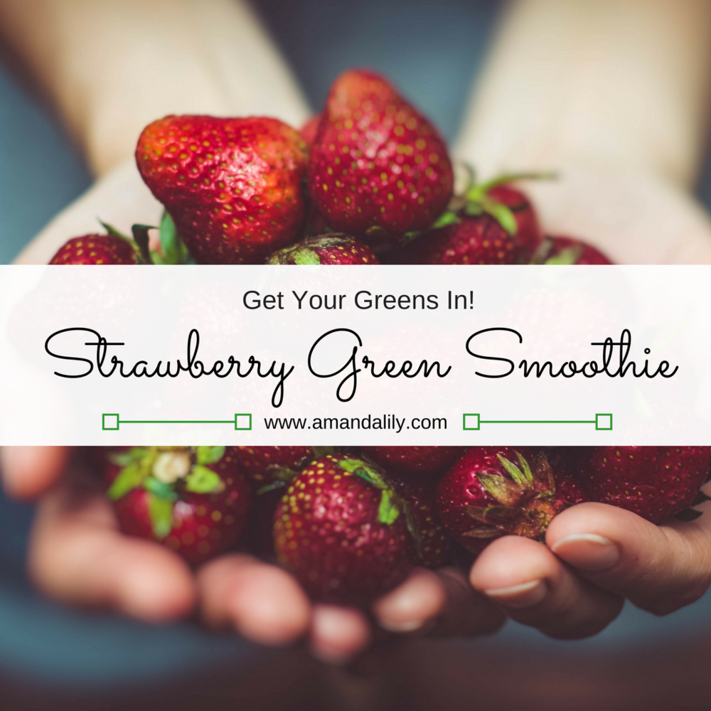 strawberry green smoothie amanda lily blog.png