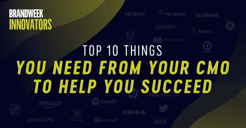 Top 10 Things You Need from Your CMO to Help You Succeed