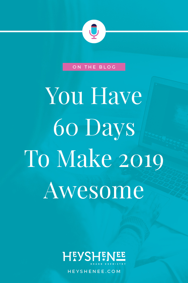 You Have 60 Days To Make 2019 Awesome V1.jpg