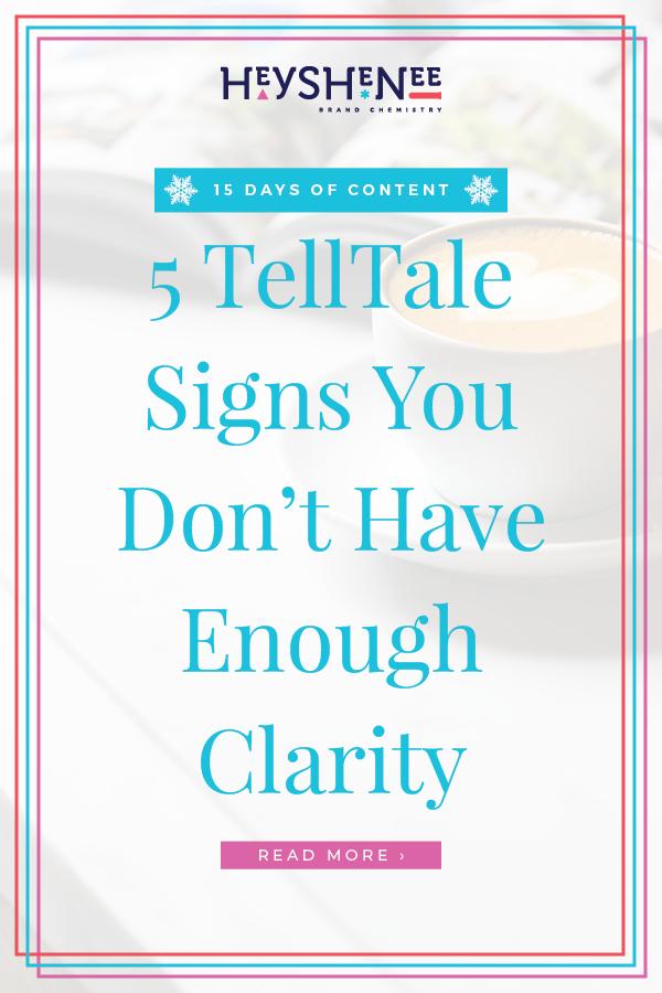 5 TellTale Signs You DonΓÇÖt Have Enough Clarity V2.jpg