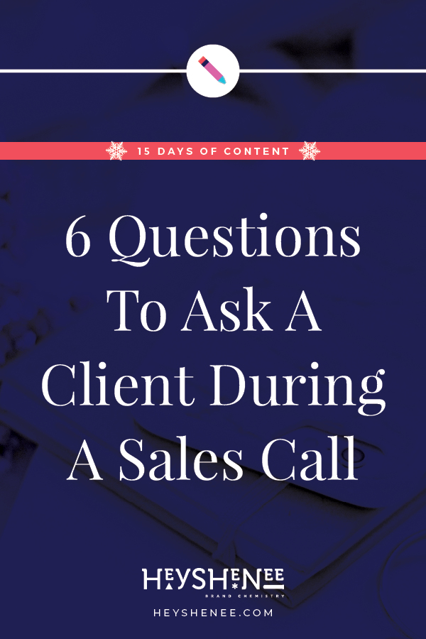 6 Questions To Ask A Client During A Sales Call V1.jpg