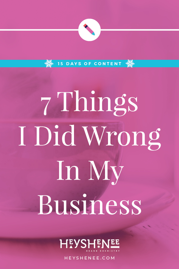 7 Things I Did Wrong In My Business V1.jpg