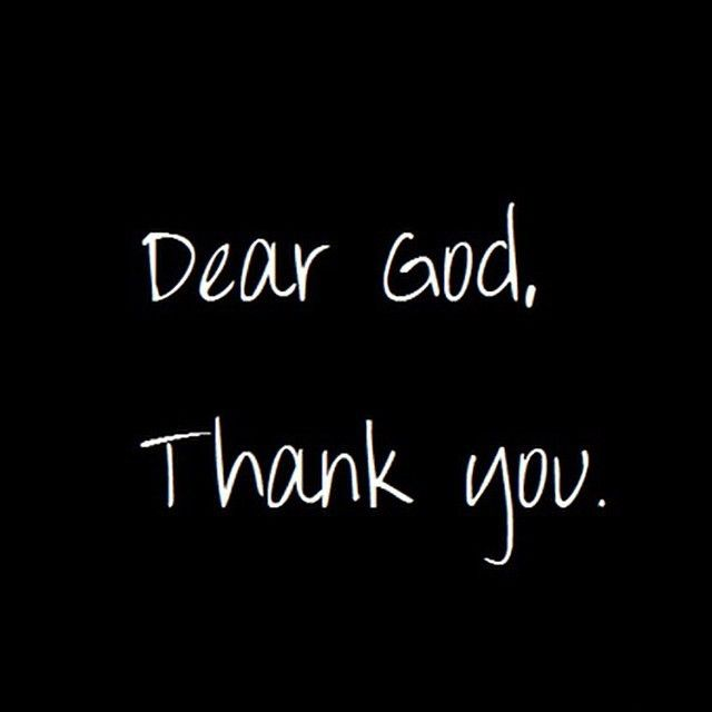 dear God, thank you