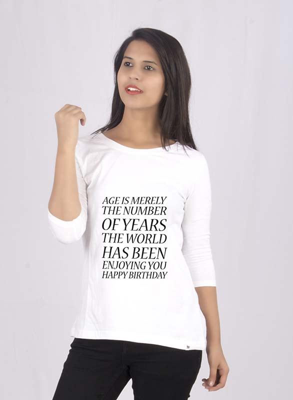 age is merely the number white round neck 3/4th sleeves women t-shirt