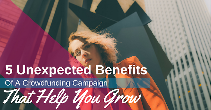 5-Uexpected-Benefits-of-Crowdfunding.png