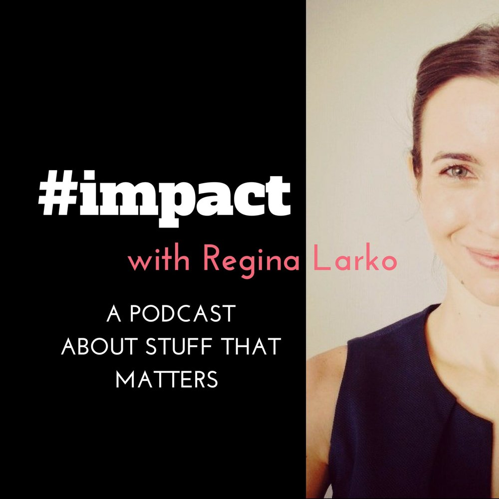 impact-Podcast-with-Regina-Larko-3000x3000.jpg