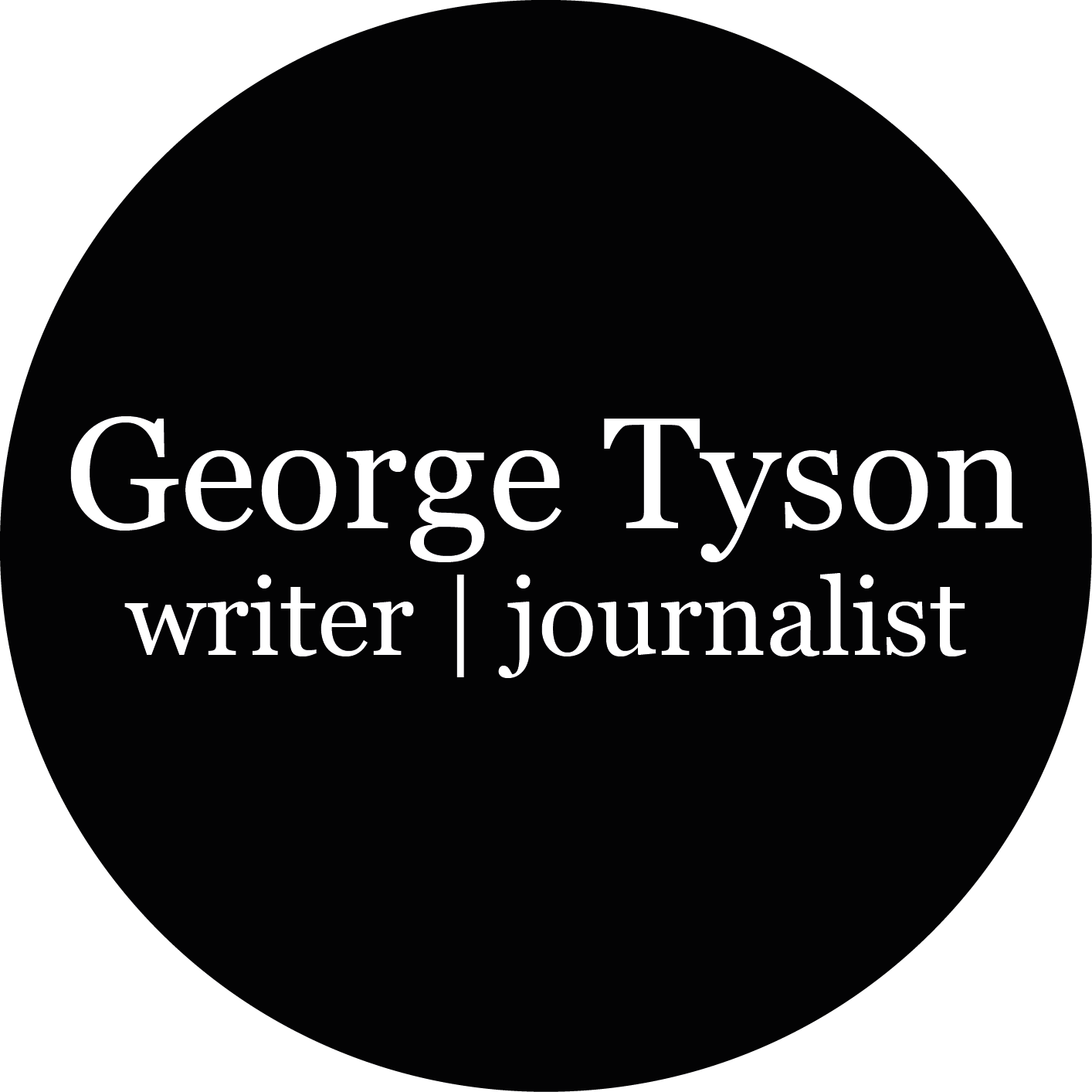 George Tyson | Writer & Journalist