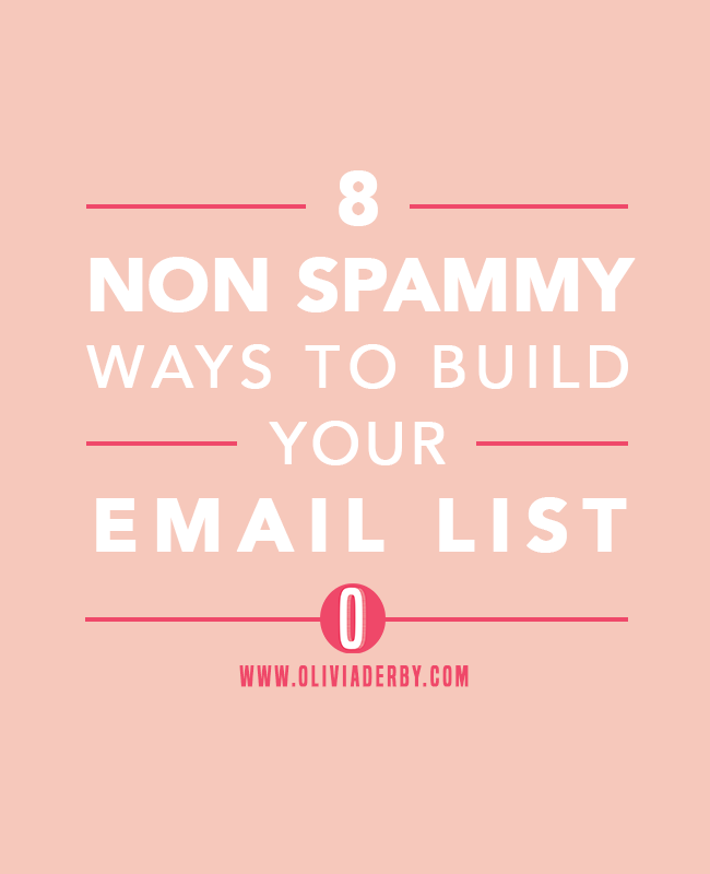 oliviaderbydotcom_blogging_8-nonspammy-ways-to-build-your-email-list.png