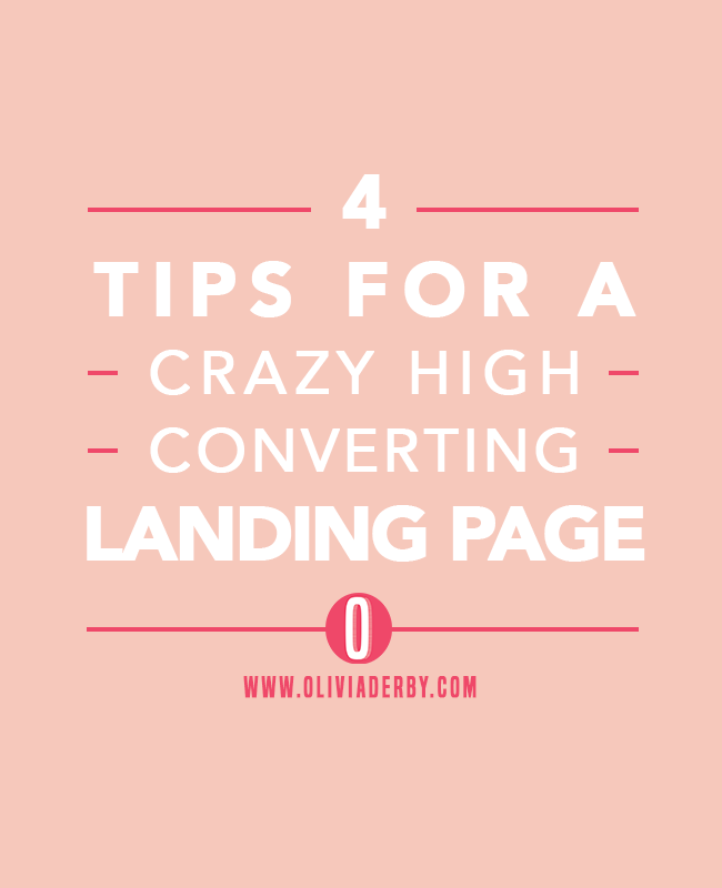 oliviaderbydotcom_blogging_4-tips-for-a-high-converting-landing-page.png