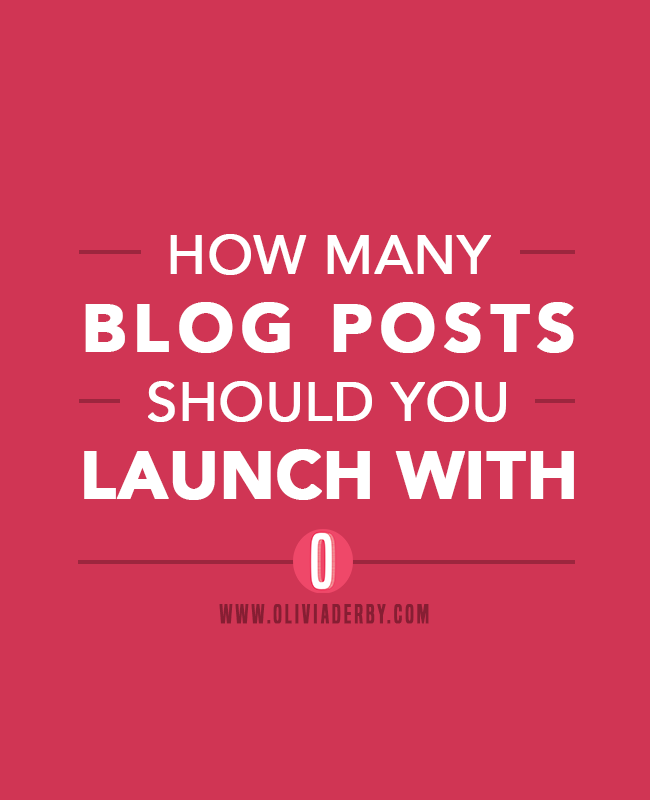 oliviaderbydotcom_branding_how-many-posts-should-you-launch-with.png