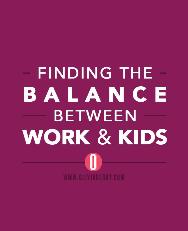 oliviaderbydotcom_productivity_findingthebalancebetweenworkandkids.png