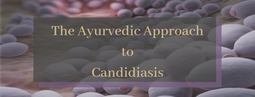 The Ayurvedic Approach to Candidiasis by Scott Gerson, MD, M