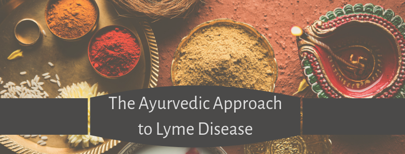 The Ayurvedic Approach to Lyme Disease—Part 2: Treatment by Dr