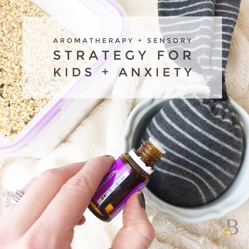 "DIY Sensory + Aromatherapy ""Bag"" For Kids Who Struggle with Anxiety.jpg"