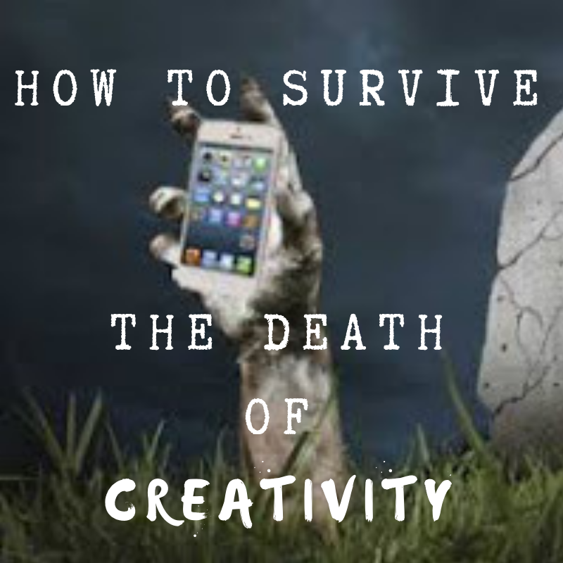 How to survive the death of creativity.png