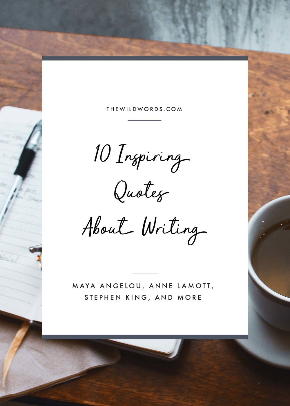10 Inspiring Quotes About Writing | Wild Words #writinglife #writingquotes #inspirationalquote #inspiringquotes