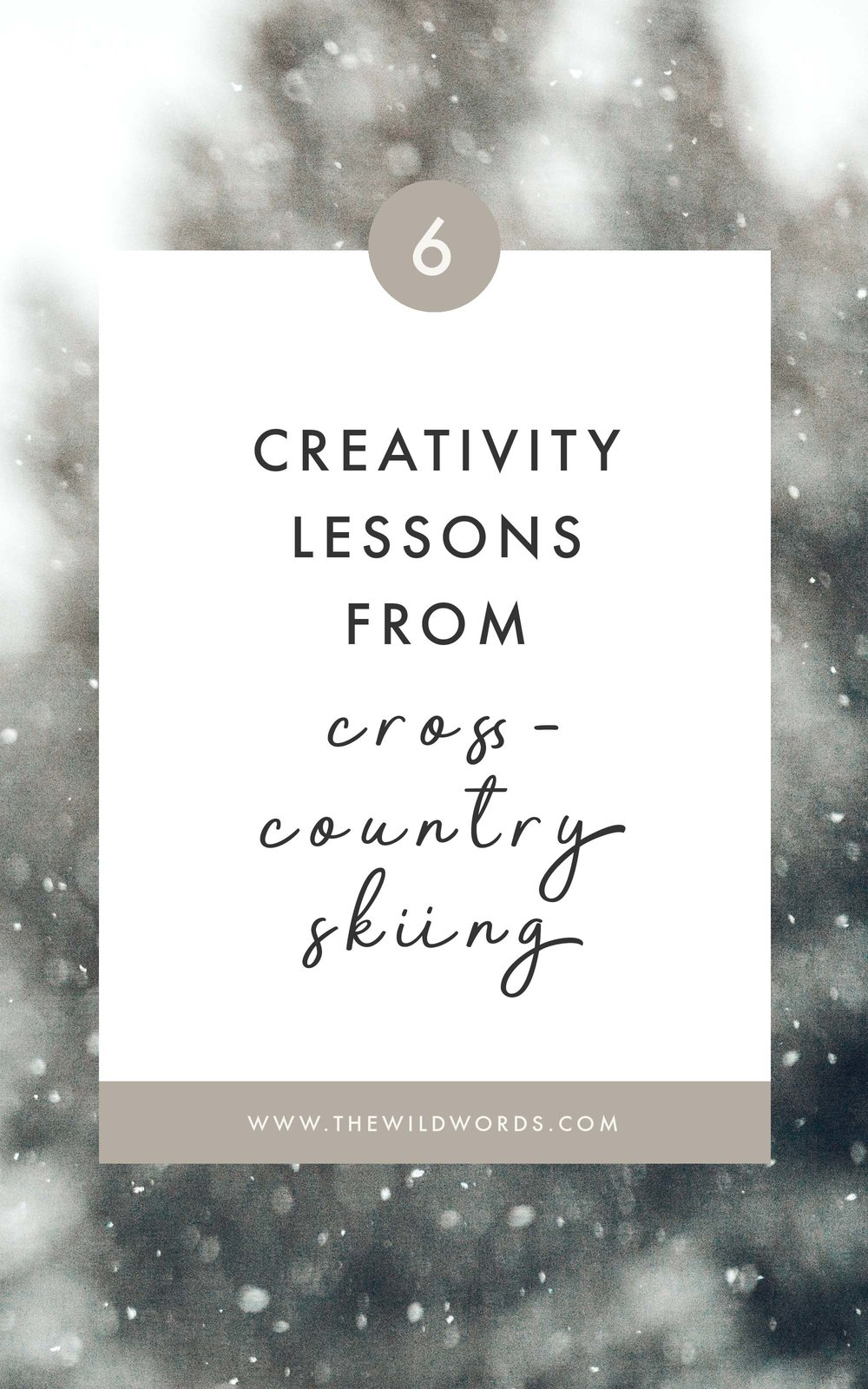 6 Creativity Lessons From Cross-Country Skiing | via Wild Words