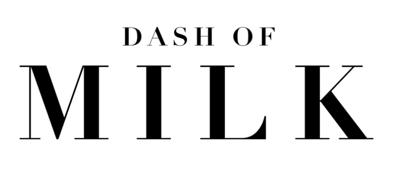 Dash of Milk