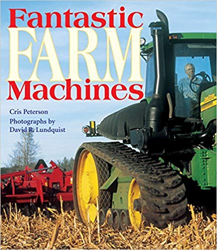 Fantastic Farm Machines - The day-to-day business of harvesting crops to feed the world involves lots of lifting, hauling, cutting, chopping, plowing, planting, watering, mowing and more. Historically, this work was done by hand. Today, there are amazing pieces of machinery that help get each job done.The ninth book in our Kids' Reading List series, Fantastic Farm Machines by Cris Peterson with photography by David R. Lundquist, introduces readers to 12 big pieces of farm machinery. From skid steers to sprayers, the author and photographer give an up close look at farmers and their implements hard at work.Children in kindergarten through third grade will enjoy the firsthand view of modern farm machinery and their functions. Young fans of heavy machinery won't be able to put this book down.