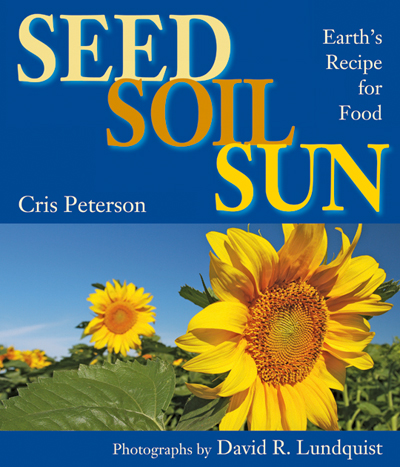 Seed, Soil, Sun - What's your favorite recipe? Maybe it's your mother's applepie or your neighbor's banana bread that gets your mouth watering. There is one ultimate recipe that makes all these dishes possible.The sixth book in our Kids' Reading List series is Seed, Soil, Sun: Earth's Recipe for Food by Chris Peterson. This American Farm Bureau Foundation's Agriculture Book of the Year celebrates the yearly planting, growth, and harvest of our plant food. The simple ingredients to Earth's recipe, seeds, soil, and sun, all combine to create much of the food we each and some food for animals. Read on in the book to discover more about the wonder that is Earth's recipe.Young readers, from four to seven years old, will enjoy the colorful photographs by photographer David R. Lundquist. They will learn from Peterson how seeds use soil and sun to grow into the fruits and vegetables they enjoy at the dinner table.