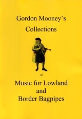 Gordon Mooney's Collections - Music for Lowland and Border Bagpipes