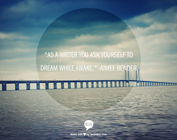 Aimee Bender writing quote