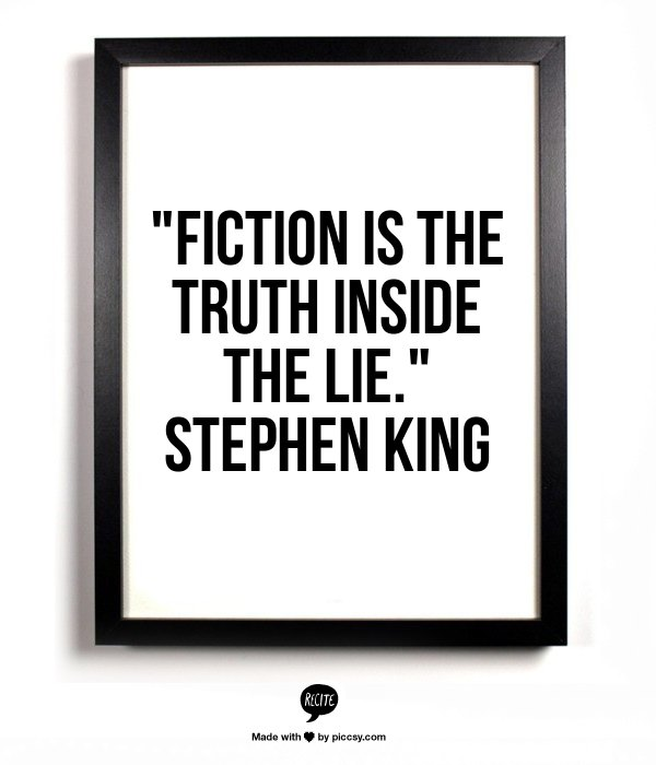 Stephen King writing quote--fiction