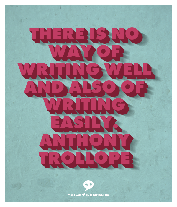 Anthony Trollope Writing Quote