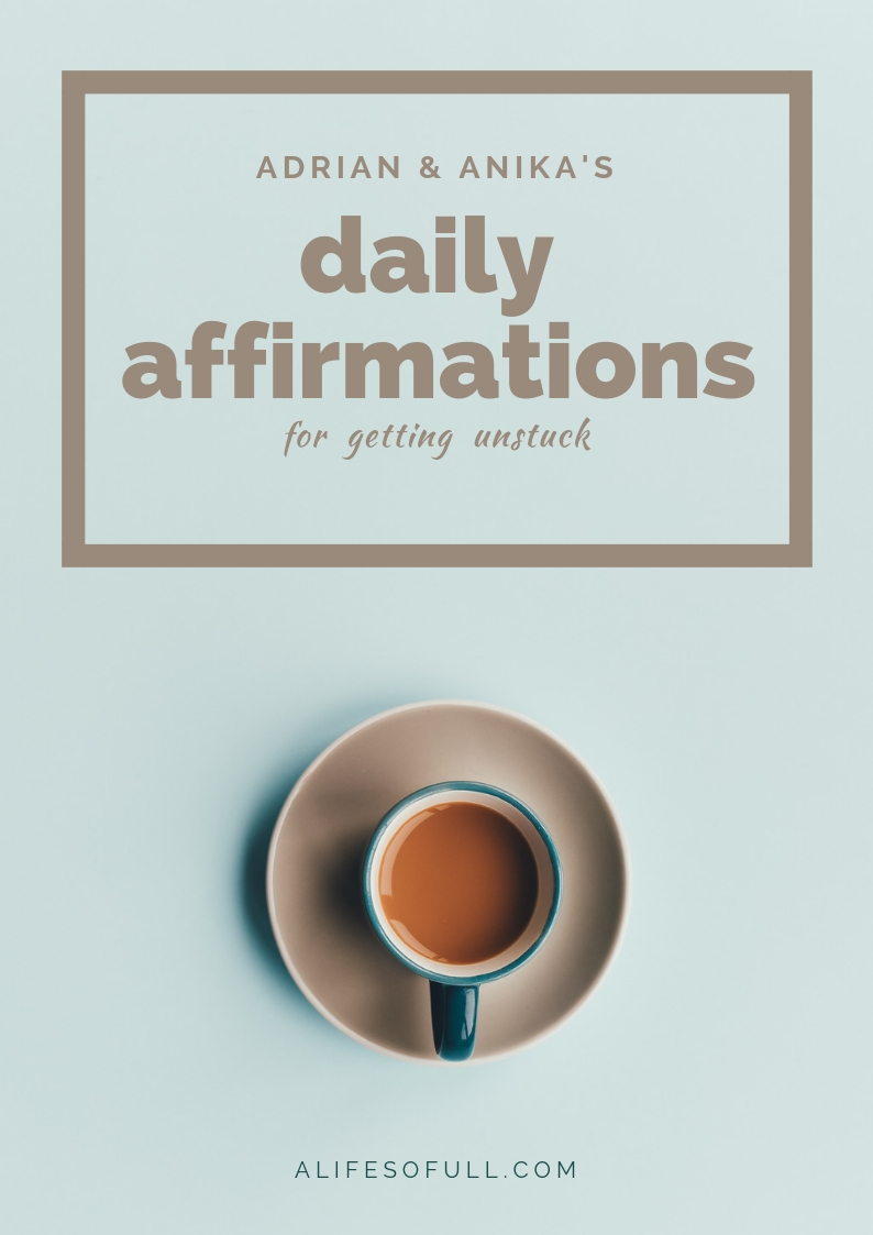 You're in! Here's youR free copy - These affirmations have totally shifted the way we live and see the world. If you're looking for a tool to jumpstart change in your life - this is a great place to start! Enjoy.- Adrian + Anika