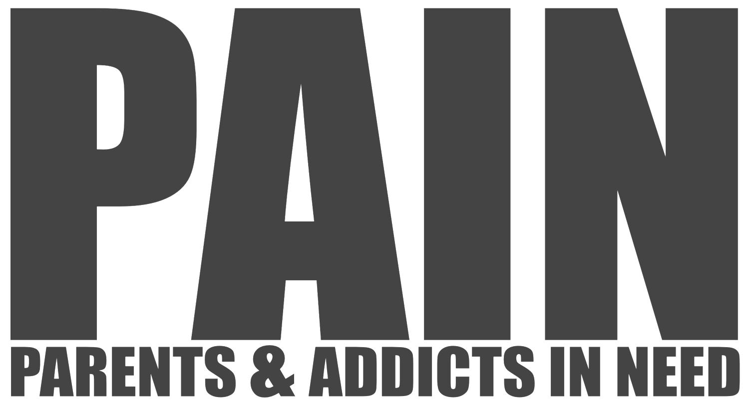 PAIN / Parents & Addicts In Need