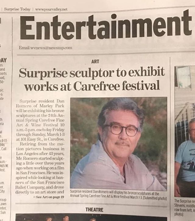 Our local newspaper published this article about me exhibiting this weekend at the Carefree Fine Art and Wine Festival. If you're in the area please stop by. Hours 10-5pm #danromerosculpting.com, #carefreefineartandwinefestival, #surpriseartist, #bronzeartist, #carefree