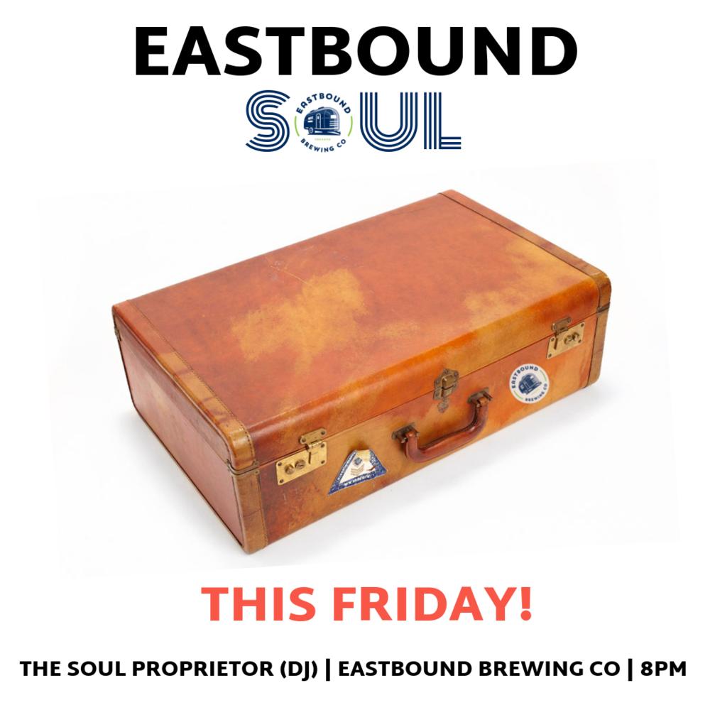 Eastbound Soul Fridays Promo 1-3.png