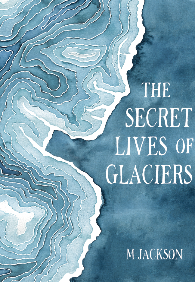 Cover Secret Lives of Glaciers by M Jackson.png