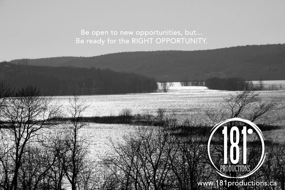 Be ready for the Right Opportunity.