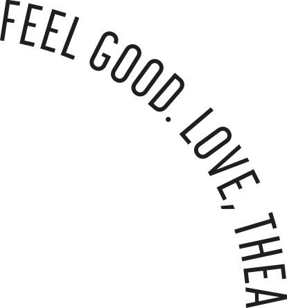 feel good. love, thea