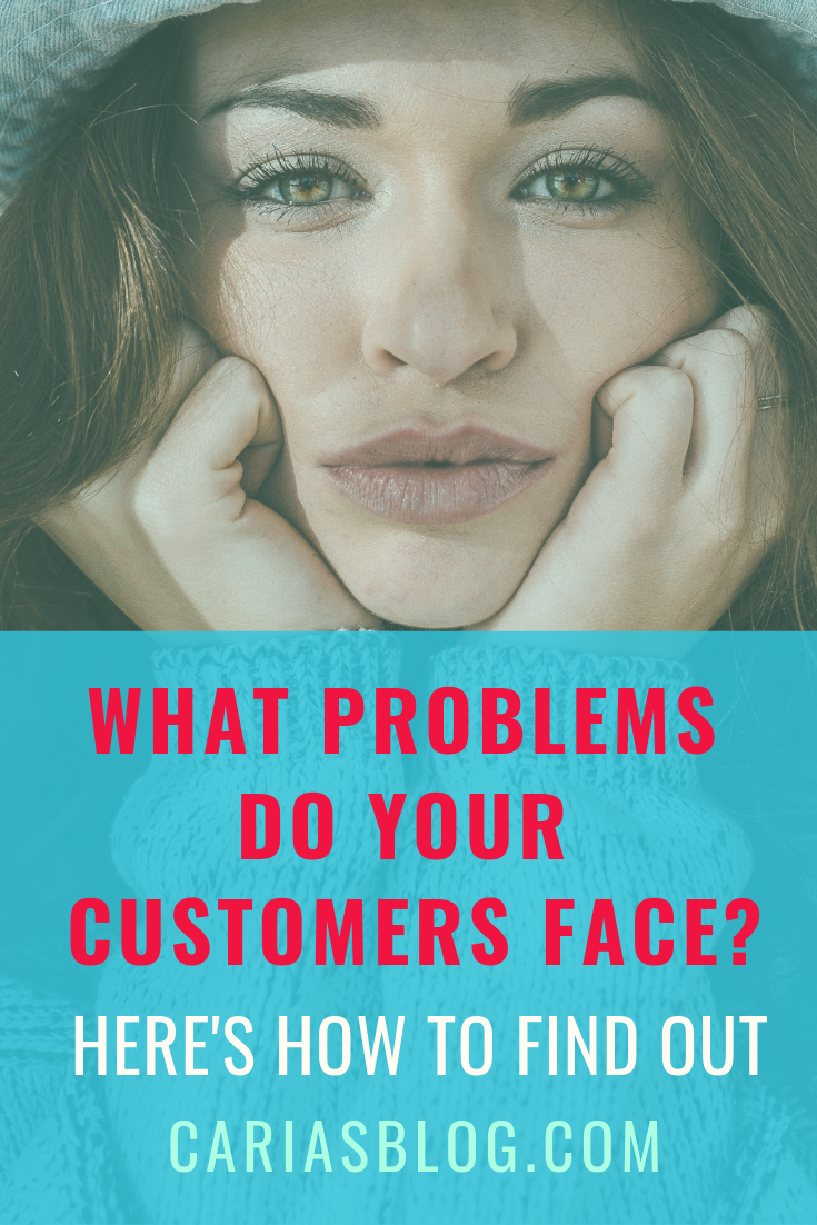 what problems do your customers face