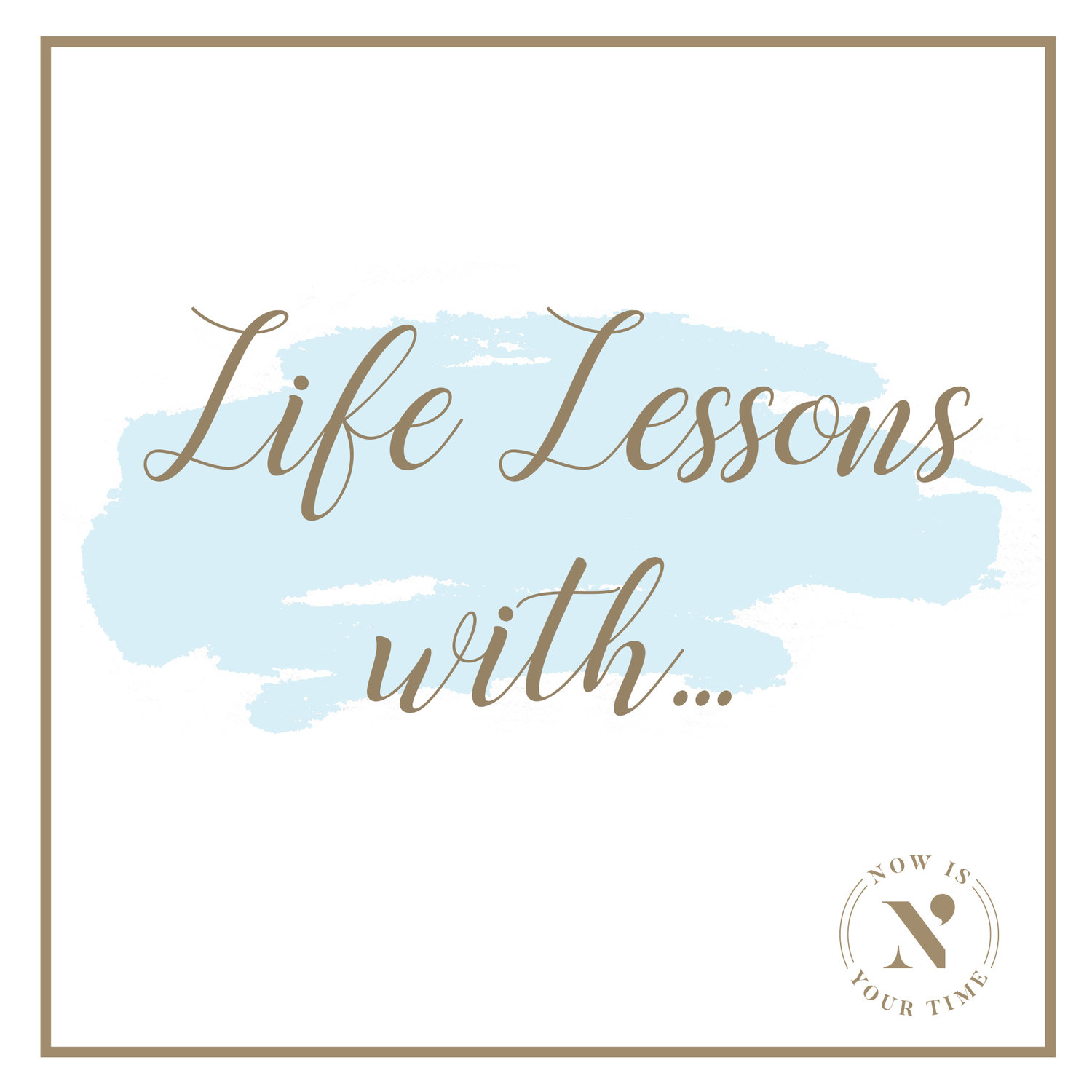 Life Lessons with...