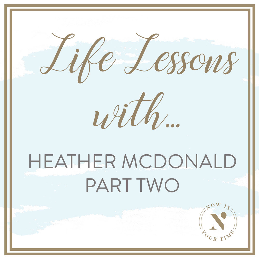 Life Lessons with podcast artwork - episode 6HEATHER MCDONALD PART TWO.jpg