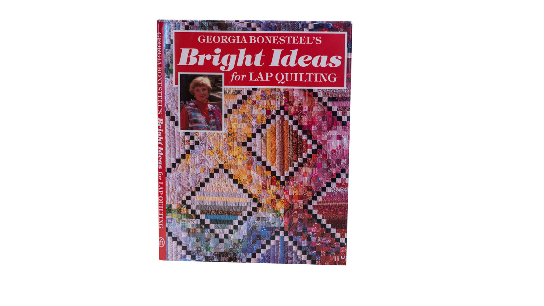 Bright Ideas For Lap Quilting Georgia Bonesteel
