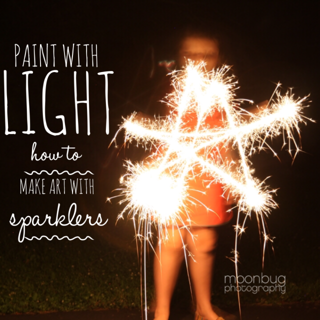 Painting with Light - How to Photograph Sparklers by Moonbug Photography