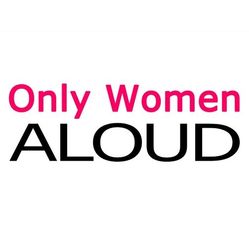 Only Women ALOUD