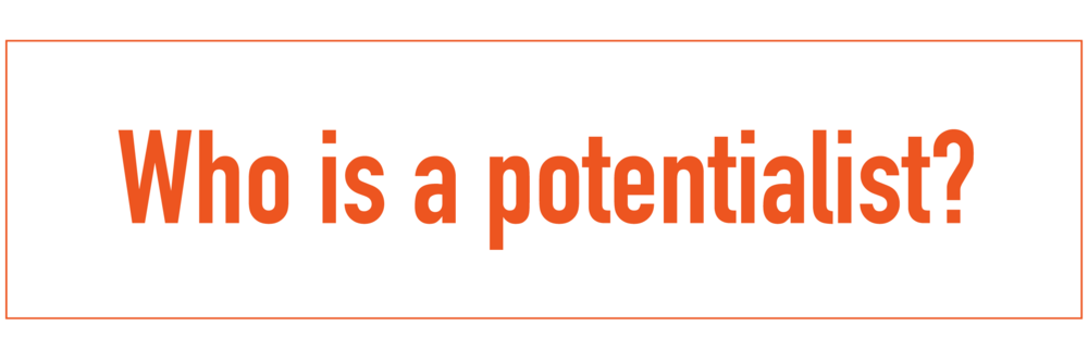 Who is a potentialist?