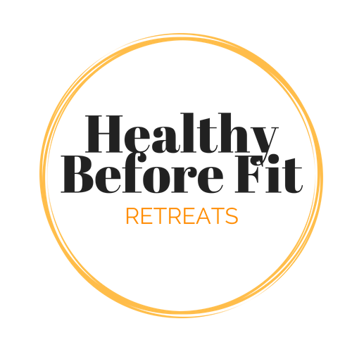 Healthy Before Fit Retreats